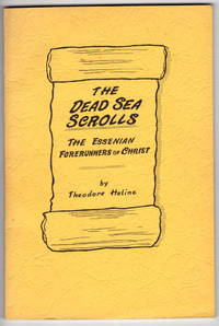 The Dead Sea Scrolls: The Essenian Forerunners of Christ