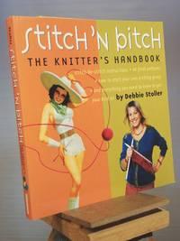 Stitch 'n Bitch: The Knitter's Handbook by Debbie Stoller - 2003