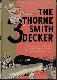 image of THE THORNE SMITH 3 DECKER (Omnibus of: THE STRAY LAMB; TURNABOUT; RAIN IN THE DOORWAY)