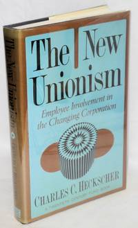 The new unionism; employee involvement in the changing corporation