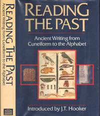 Reading the Past; Ancient Writing from Cuneiform to the Alphabet