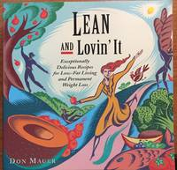 Lean and Lovin' It: Exceptionally Delicious Recipes for Low-Fat Living and Permanent Weight Loss