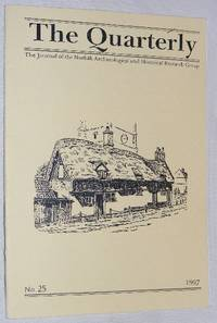 The Quarterly No.25, March 1997: The Journal of the Norfolk Archaeological and Historical...