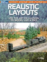 image of Model Railroader Layout Design And Planning: Realistic Layouts - Use The Art Of Illusion To Model Like A Pro