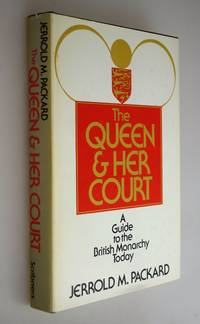 The Queen & her court : a guide to the British monarchy Today
