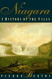 Niagara : A History of the Falls by Pierre Berton - 1997
