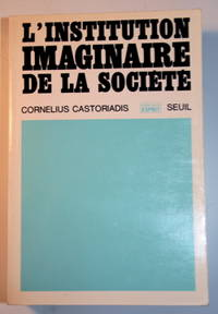 L'institution imaginaire de la societe by Cornelius Castoriadis - Paperback - Collections Esprit - 1975 - from Allard Used Books and Biblio.com