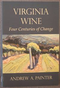 image of VIRGINIA WINE: FOUR CENTURIES OF CHANGE