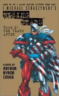 J. Michael Straczynski's Rising Stars Bk. 2 : Ten Years After