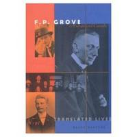 F. P. GROVE IN EUROPE AND CANADA Translated Lives