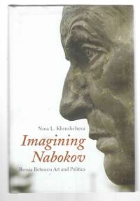 Imagining Nabokov  Russia Between Art and Politics