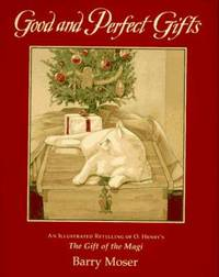 Good and Perfect Gifts : A Retelling of O. Henry's The Gift of the Magi