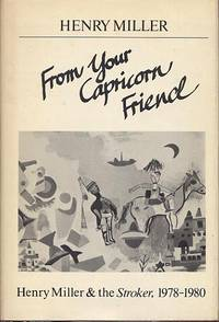 From Your Capricorn Friend: Henry Miller & The Stroker, 1978-1980