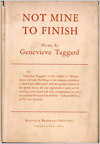 NOT MINE TO FINISH  POEMS 1928 - 1934 by  Genevieve Taggard - Hardcover - 1934 - from William Reese Company - Literature ABAA-ILAB (SKU: WRCLIT72201)
