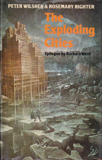 The Exploding Cities by Wilsher, Peter & Righter, Rosemary - 1975