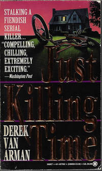 JUST KILLING TIME by  Derek Van Arman - Paperback - First Edition - 1993 - from Books from the Crypt (SKU: QAD06)