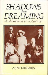 Shadows of Our Dreaming: A Celebration of Early Australia