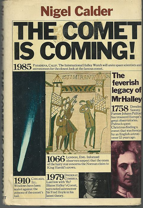 COMET IS COMING The Feverish Legacy of Mr. Hailey, Calder, Nigel