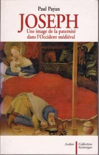 Joseph. Une image de la paternité dans l'Occident médiéval.