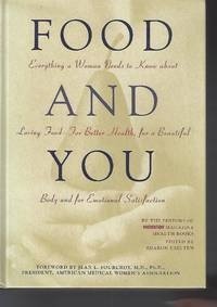 Food and You: Everything a Woman Needs to Know About Loving Food--For Better ..