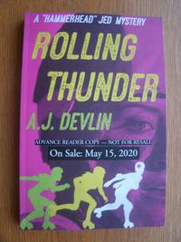 Rolling Thunder by  A.J Devlin - Paperback - Advance Reader Copy - 2020 - from Scene of the Crime Books, IOBA (SKU: biblio16478)
