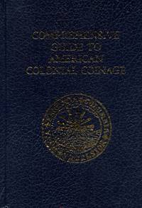 Comprehensive Guide to American Colonial Coinage: It's Origins, History and Value