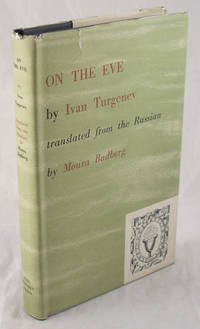On the Eve by Ivan Turgenev; Moura Budberg (trans) - Hardcover - 1950 - from AJ Scruffles and Biblio.com