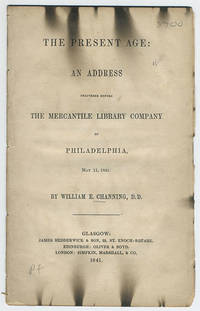 The present age: an address delivered before the Mercantile Library Company of Philadelphia, May 11, 1841.