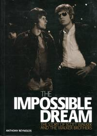 image of The Impossible Dream: The Story of Scott Walker and the Walker Brothers