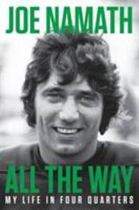 All the Way : My Life in Four Quarters