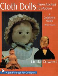 Cloth Dolls from Ancient to Modern: A Collector's Guide with Values