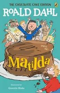 Matilda: The Chocolate Cake Edition by Roald Dahl - 2019-04-09 - from Books Express (SKU: 198483620Xn)
