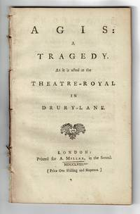 Agis: a tragedy. As it is acted at the Theatre-Royal in Drury-Lane