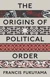 image of Origins of Political Order: From Pre-Human Times to the French Revolution