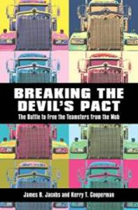 Breaking the Devil's Pact: The Battle to Free the Teamsters from the Mob