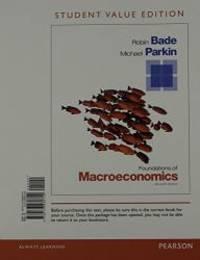 Foundations of Macroeconomics, Student Value Edition (Pearson Series in Economics)