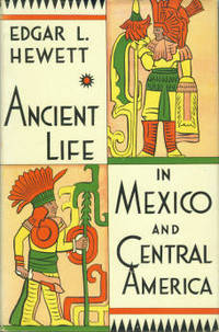 Ancient Life In Mexico And Central America