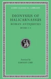 Dionysius of Halicarnassus: Roman Antiquities, Volume II, Books 3-4 (Loeb Classical Library No. 347)