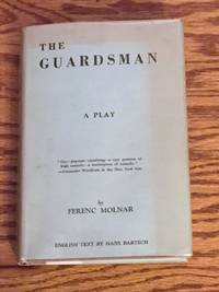 The Guardsman, a Comedy in Three Acts