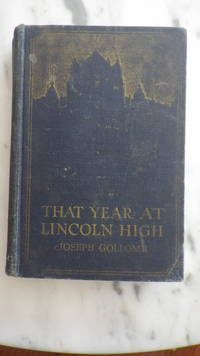 That year Lincoln High by Joseph Gollomb, in DUSTJACKET  , J. Henley Smolett, whose well-to-do father Decrees that he shall go to the near-by public school I
