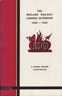 The Midland Railway London Extension 1868  - 1968 A Short Review Illustrated by  T. E. (compilier) Rounthwaite - Paperback - 1st Edition - 1968 - from Train World Pty Ltd (SKU: UB-016875)