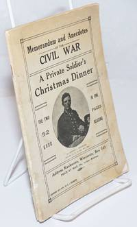 image of Memorandum and Anecdotes of the Civil War / A Private Soldier's Christmas Dinner; The two in one - 52 pages - good reading
