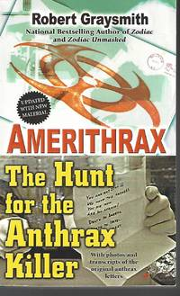 Amerithrax: The Hunt for the Anthrax Killer by Robert Graysmith (2004-08-31)