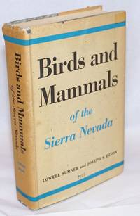 image of Birds and Mammals of the Sierra Nevada, with Records from Sequoia and Kings Canyon National Parks