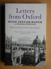 Letters from Oxford: Hugh Trevor-Roper to Bernard Berenson.