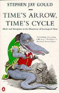 image of Time's Arrow, Time's Cycle: Myth And Metaphor in the Discovery of Geological Time (Penguin Science)