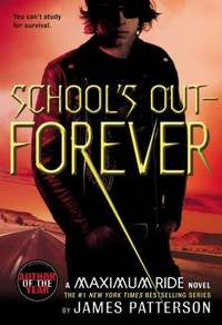 School's Out - Forever (Maximum Ride, Book 2) by  James Patterson - Paperback - 2007 - from ThriftBooks and Biblio.com