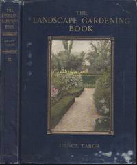 The Landscape Gardening Book, Wherein Are Set Down The Simple Laws Of Beauty And Utility Which...