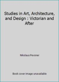 Studies in Art, Architecture, and Design : Victorian and After by Nikolaus Pevsner - Paperback - 1982 - from ThriftBooks (SKU: G0691003459I3N00)