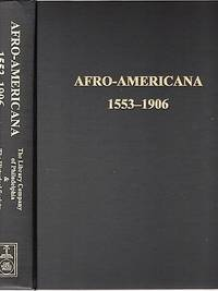 AFRO-AMERICANA, 1553-1906:; A Catalog of the Holdings of the Library Company of Philadelphia and the Historical Society of Pennsylvania